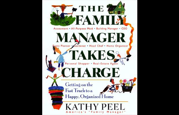 The Family Manager Takes Charge - Kathy Peel
